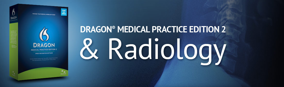 Dragon Medical Practice Edition 2 & Radiology
